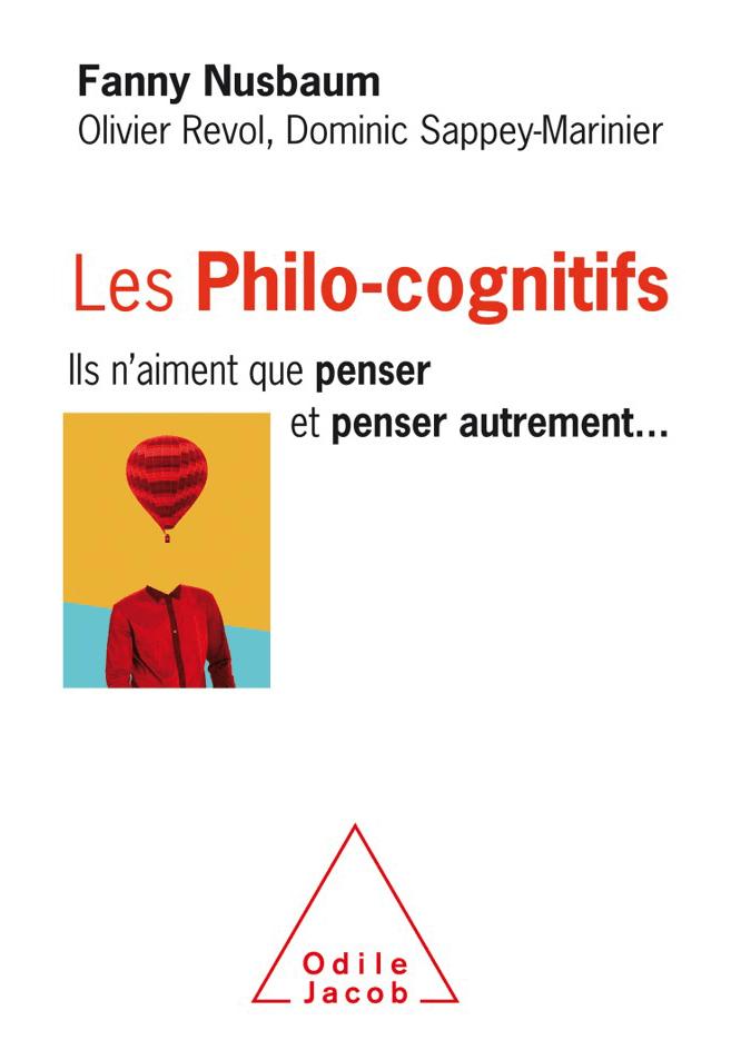 Fanny Nusbaum - Les Philo-cognitifs : ils n'aiment que penser et penser autrement